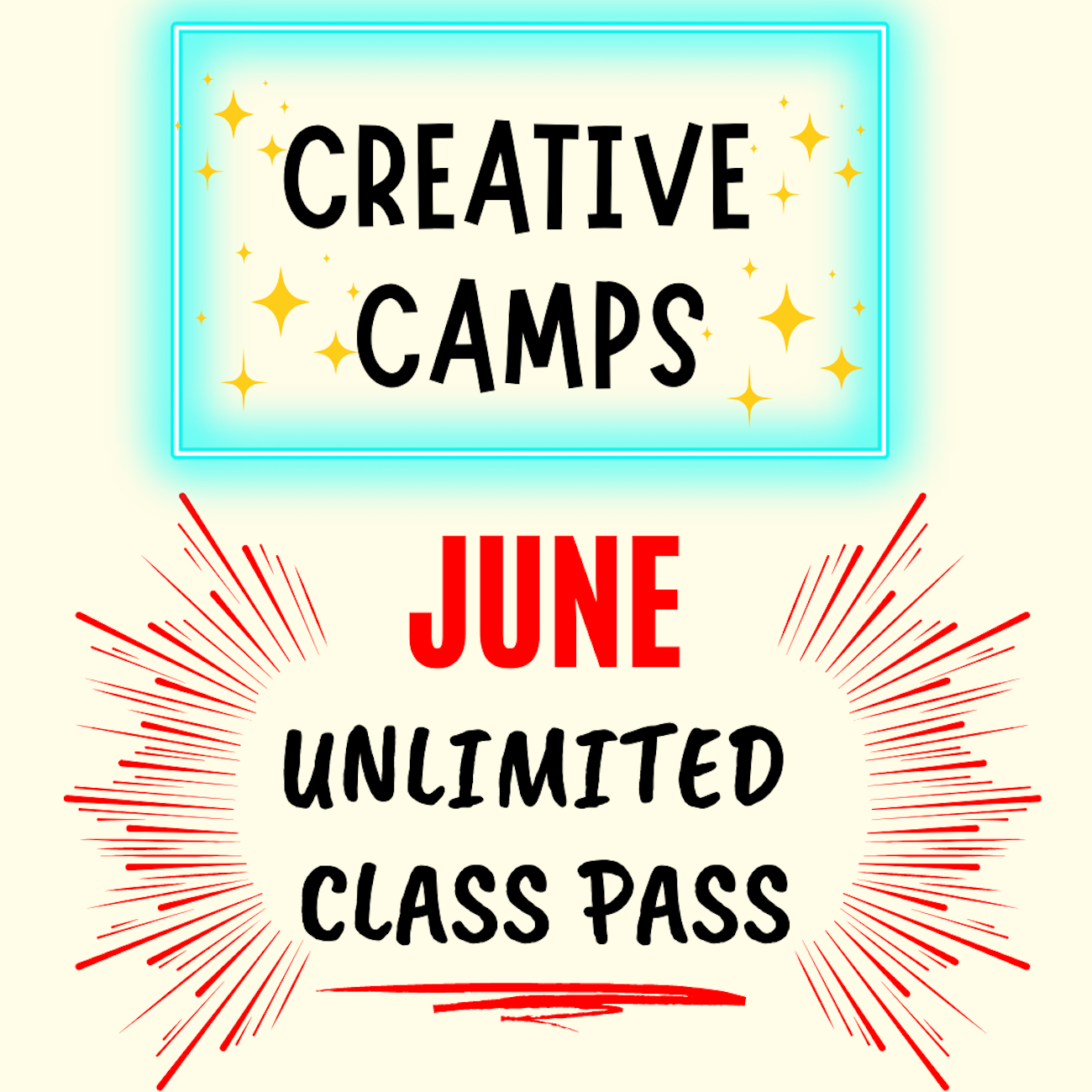JUNE UNLIMITED CLASS PASS **Creative Camps**