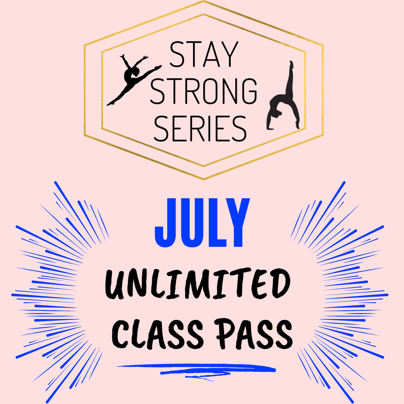JULY UNLIMITED CLASS PASS **Stay Strong Series**