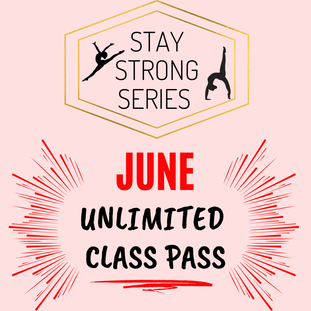 JUNE UNLIMITED CLASS PASS **Stay Strong Series**