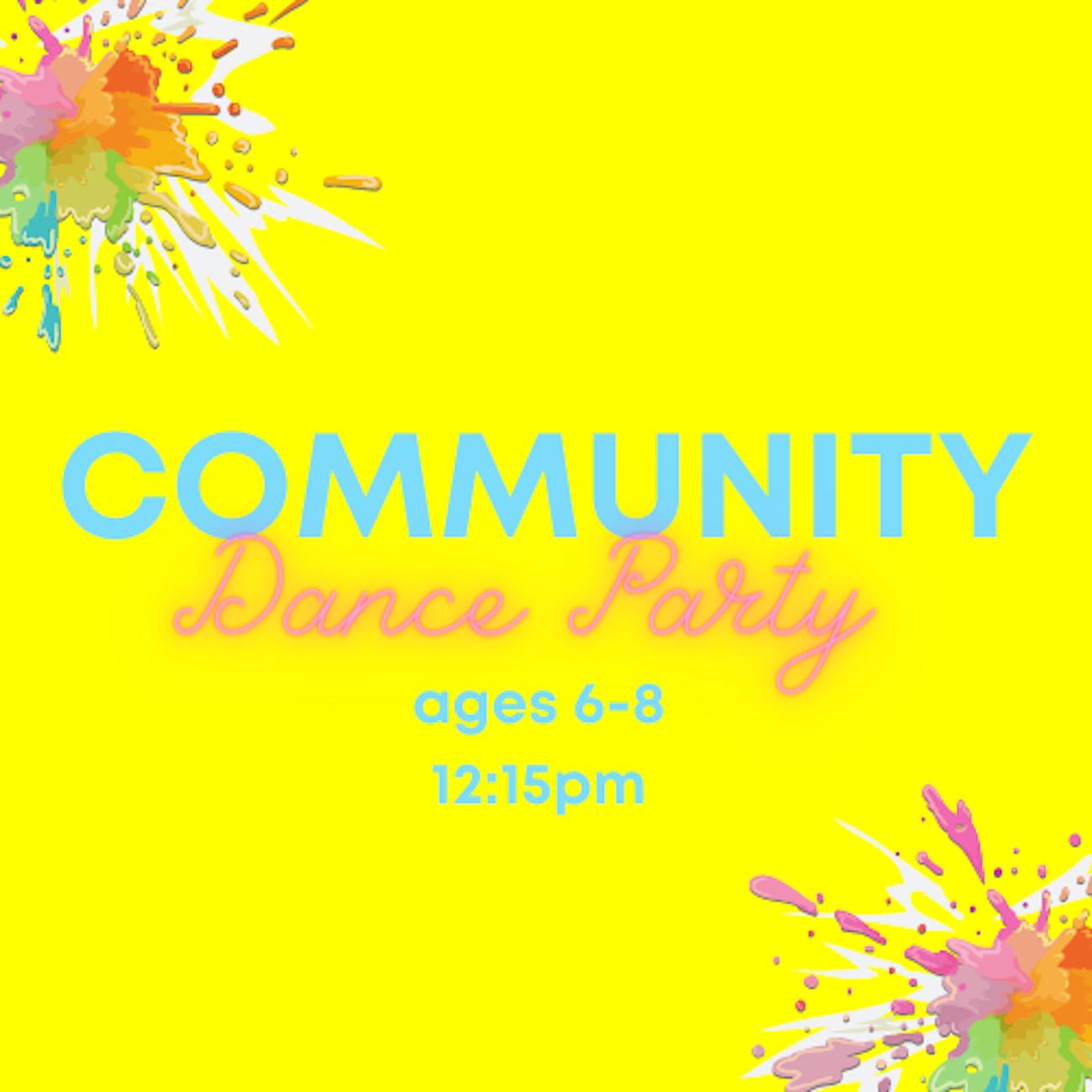 Community Dance Party ages 6-8 12:15pm